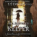 Her Brother's Keeper: The Jane Barnaby Adventures, Book 3 | J.J. DiBenedetto