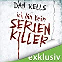 Ich bin kein Serienkiller (Serienkiller 1) Audiobook by Dan Wells Narrated by Elmar Börger