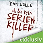 Ich bin kein Serienkiller (Serienkiller 1) | Dan Wells