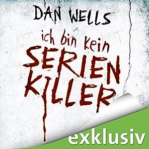 Ich bin kein Serienkiller (Serienkiller 1) Hörbuch
