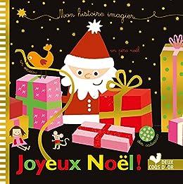 Joyeux Noel Histoire Des Arts.Mon Histoire Imagier Joyeux Noel Premier Imagier
