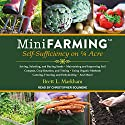 Mini Farming: Self-Sufficiency on 1/4 Acre Audiobook by Brett L. Markham Narrated by Christopher Solimene