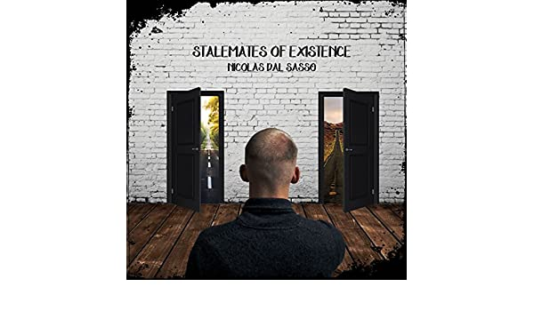 Stalemates of Existence by Nicolas Dal Sasso on Amazon Music