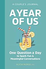 A Year of Us: A Couples Journal: One Question a Day to Spark Fun and Meaningful Conversations Paperback