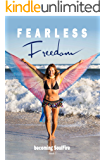 Fearless Freedom Becoming SoulFire: book one