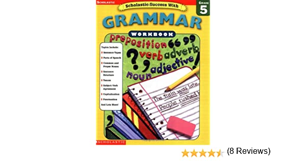 Amazon.com: Scholastic Success: Grammar Workbook Grade 5 (Grades 5 ...
