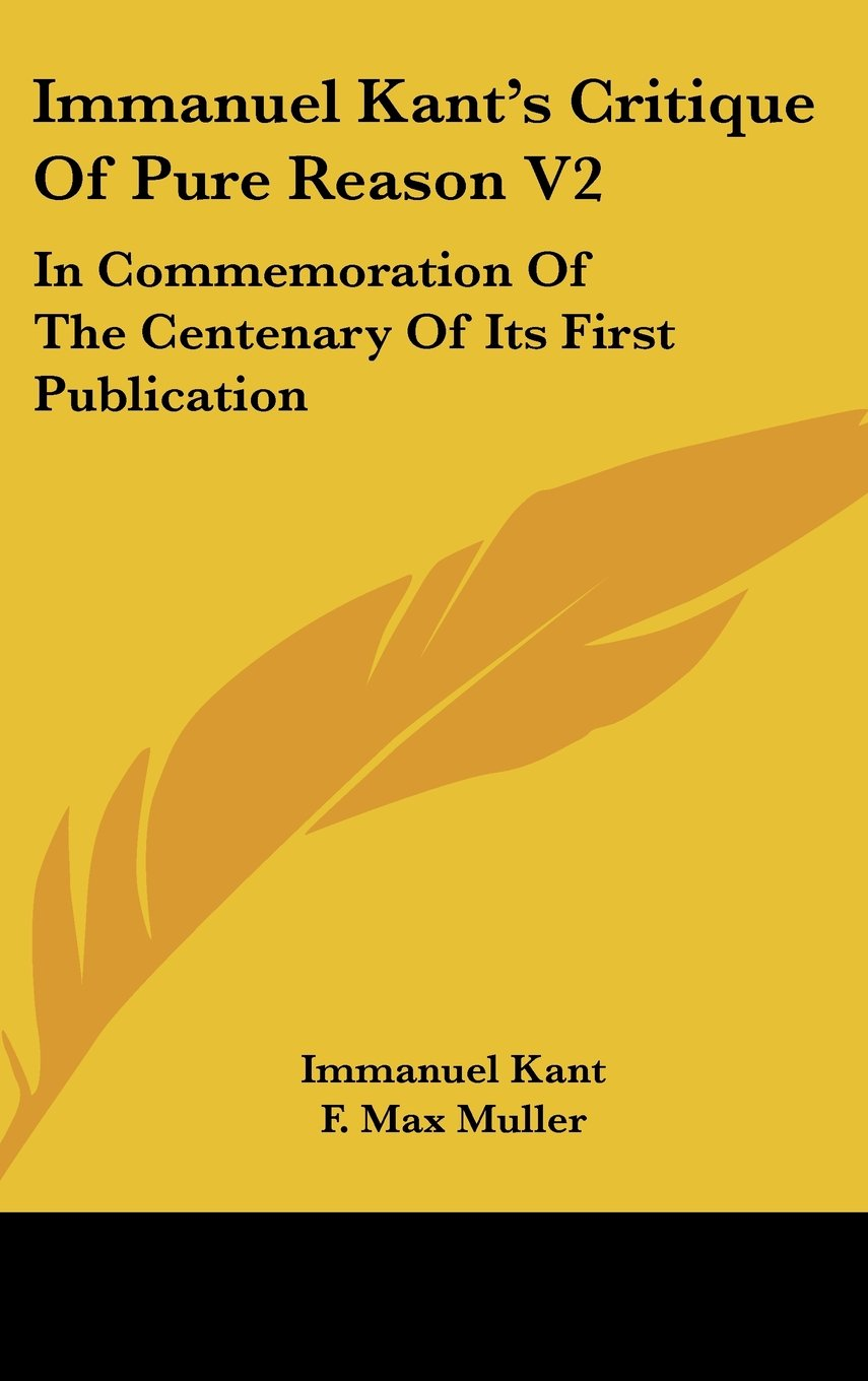 Immanuel Kant's Critique Of Pure Reason V2: In Commemoration Of The Centenary Of Its First Publication ebook