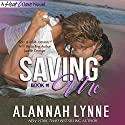 Saving Me: Heat Wave Series, Book 1 Audiobook by Alannah Lynne Narrated by Holly Adams