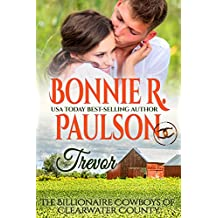 Trevor: The Fake Engagement Billionaire (The Billionaire Cowboys of Clearwater County Book 2)