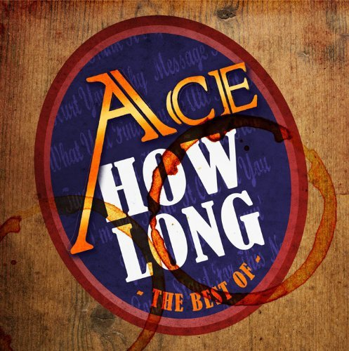 Ace: How Long...the Best of Ace (Audio CD)