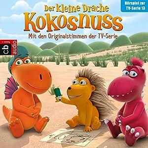 Der Auftrag / Bonbons für Opa Jörgen / Plötzlich erwachsen / Der große Schluckauf (Der Kleine Drache Kokosnuss - Hörspiel zur TV-Serie 13) Hörspiel