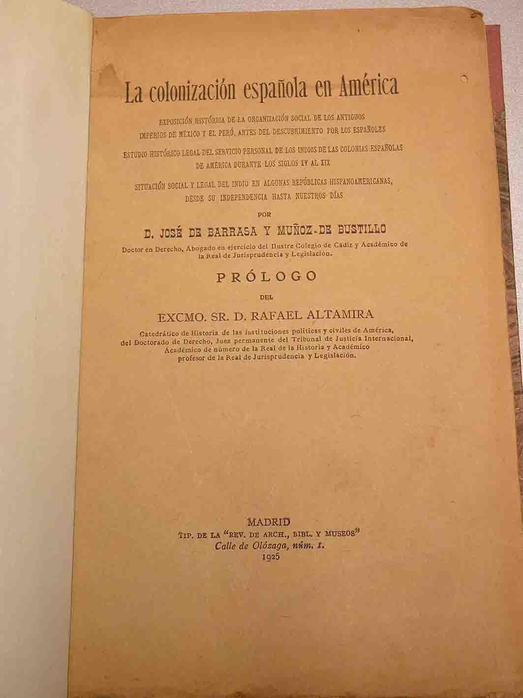 La colonización española en América. Prólogo del Excmo. Sr. D. Rafael Altamira: J. de Barrasa y Muñoz de Bustillo: Amazon.com: Books