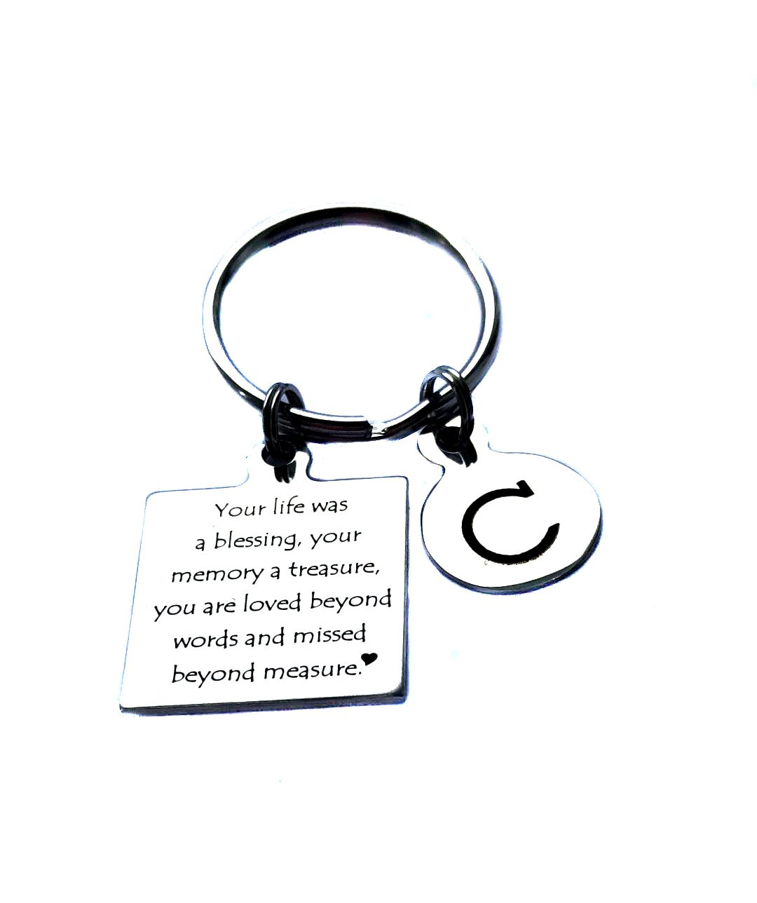 Heart Projects Custom Stainless Steel Your Life Was A Blessing, Your Memory A Treasure, You Are Loved Beyond Words And Missed Beyond Measure Initial Charm Keychain, Bag Charm, Memorial Gift