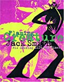 Flaming Creature: The Life and Time of Jack Smith, Artist, Performer, Exotic Consultant