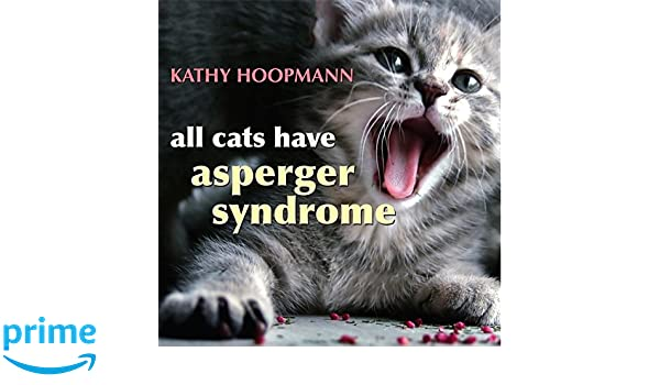 All Cats Have Asperger Syndrome: Amazon.es: Kathy Hoopmann: Libros en idiomas extranjeros