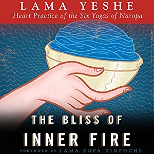 The Bliss of Inner Fire Hörbuch