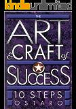 The Art & Craft of Success: 10 Steps