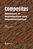 Composites: Advances in Manufacture and Characterisation (WIT Transactions on State-of-the-Art in Science and Engineering)