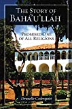 img - for The Story of Baha'u'llah: Promised One of All Religions book / textbook / text book
