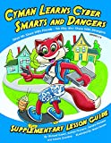 Cyman Learns Cyber Smarts and Dangers Lesson Guide with CD