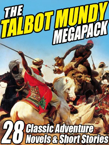 the-talbot-mundy-megapack-28-classic-novels-and-short-stories