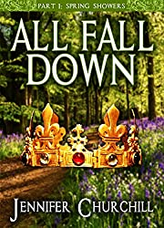 All Fall Down: Part 1 Spring Showers