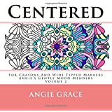 Centered - For Crayons And Wide Tipped Markers: Angie's Gentle Mood Menders - Volume 2