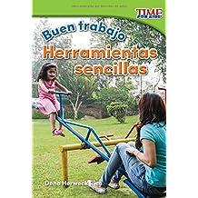 Buen trabajo: Herramientas sencillas (Good Work: Simple Tools) (Spanish Version) (TIME FOR KIDS® Nonfiction Readers) (Spanish Edition)