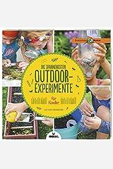 Die spannendsten Outdoor-Experimente für Kinder Paperback