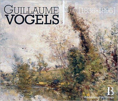 Téléchargement Guillaume Vogels (1836-1896) - Le paysage en Belgique à la fin du XIXème siècle pdf, epub ebook