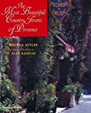 The Most Beautiful Country Towns of Provence (Most Beautiful Villages) by Helena Attlee (2002-09-03)