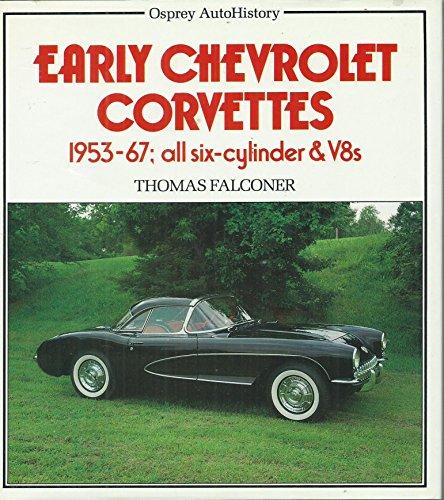 1967 6 Cylinder (Early Chevrolet Corvettes 1953-1967: All Six-Cylinder & V8s (Osprey AutoHistory))