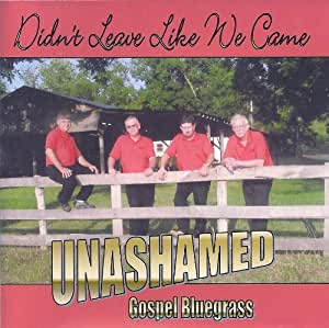 Didn't Leave Like We Came- Gospel Bluegrass
