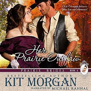 Her Prairie Outlaw Hörbuch