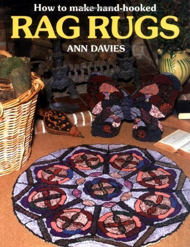 How to Make Hand-hooked Rag Rugs by Ann Davies (Hooked Rag Rugs)