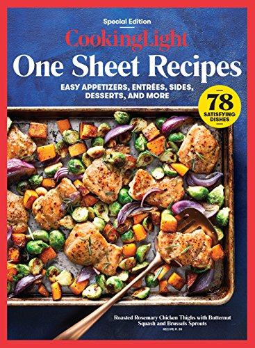 COOKING LIGHT One Sheet Recipes: Easy Appetizers, Entrees, Sides, Desserts, and More by The Editors of Cooking Light