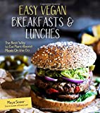 Easy Vegan Breakfasts & Lunches: The Best Way to Eat Plant-Based Meals On the Go
