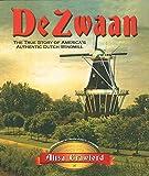 De Zwaan: The True Story of America's Authentic Dutch Windmill (Michigan In-Depth)