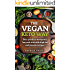 Ketogenic Diet: The Vegan Keto Way: Your guide to ketogenic low carb diet with high fat and protein recipes (Ketogenic diet plan, ketogenic diet beginners ... ketogenic diet for weight loss Book 1)