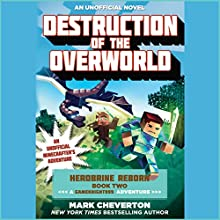 Destruction of the Overworld: Herobrine Reborn, Book 2 Audiobook by Mark Cheverton Narrated by Jef Holbrook