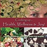 Cooking up... Health, Wellness & Joy!: Inspiring vegetarian, vegan and gluten-free recipes. by  Judith M. Toscano ND in stock, buy online here