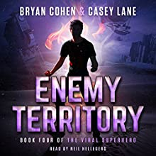 Enemy Territory: The Viral Superhero Series, Book 4 Audiobook by Bryan Cohen, Casey Lane Narrated by Neil Hellegers