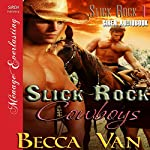 Slick Rock Cowboys: Slick Rock 1, Siren Publishing Menage Everlasting   Becca Van