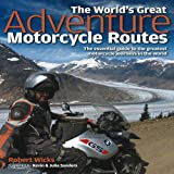 The World's Great Adventure Motorcycle Routes, Robert Wicks, 1844259455