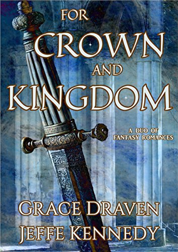 (For Crown and Kingdom: A Duo of Fantasy Romances)