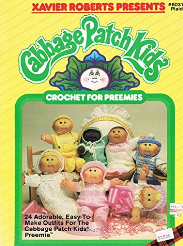 - Xavier Roberts Presents Cabbage Patch Kids Crochet For Preemies #8031