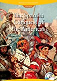 Spanish Conquest of the Americas (Book & Audio CD): World History Readers 3-2