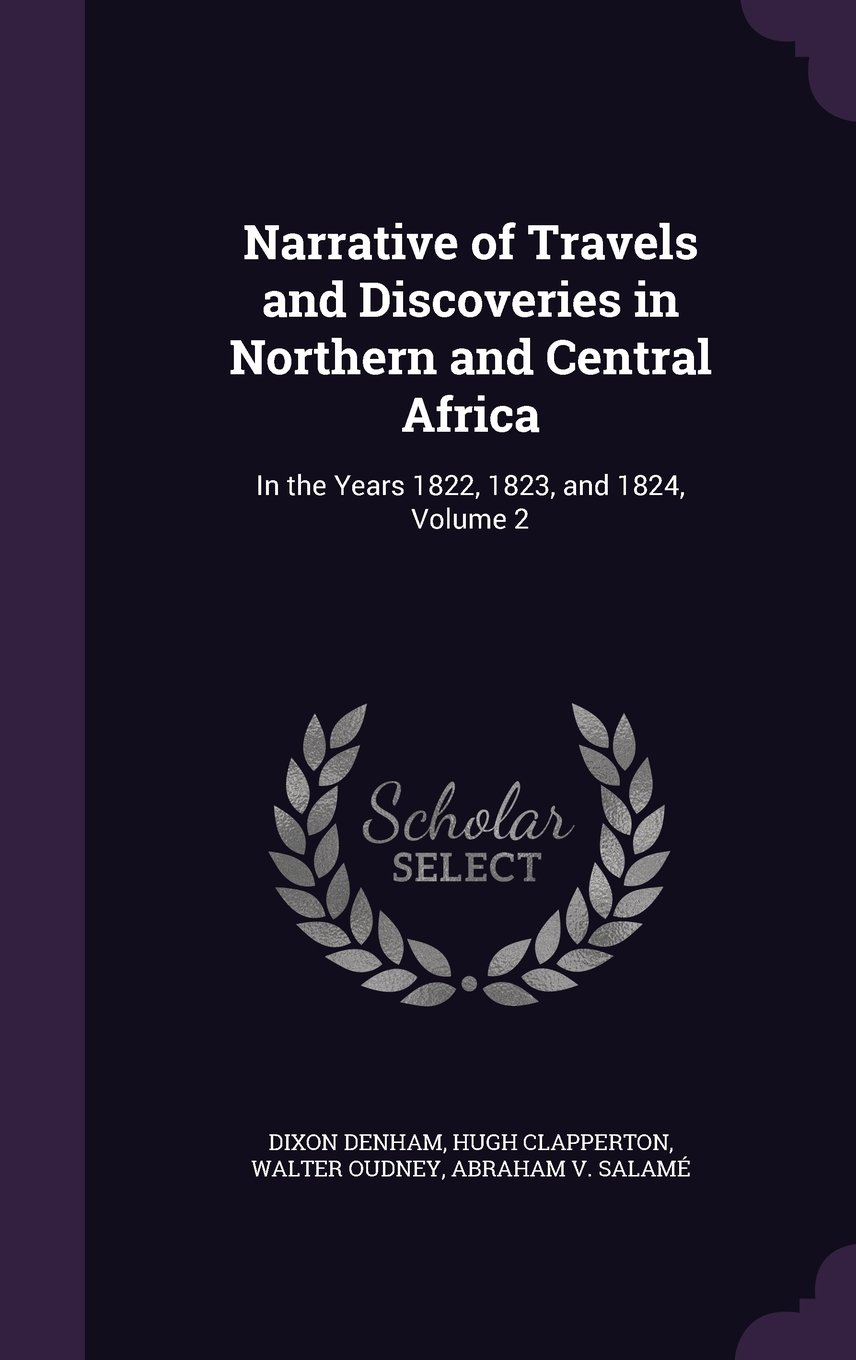 Narrative of Travels and Discoveries in Northern and Central Africa: In the Years 1822, 1823, and 1824, Volume 2 pdf epub