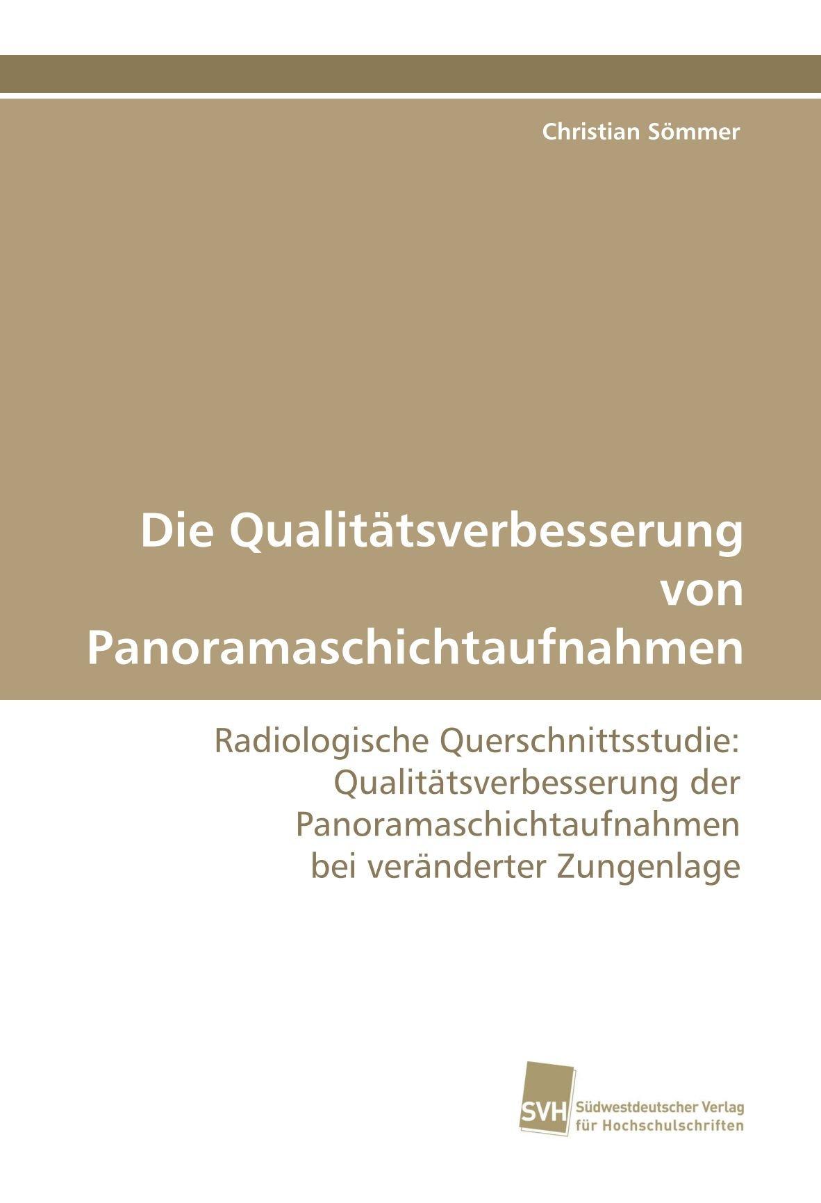 Die Qualitätsverbesserung von Panoramaschichtaufnahmen: Radiologische Querschnittsstudie: Qualitätsverbesserung der Panoramaschichtaufnahmen bei veränderter Zungenlage