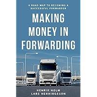 Making Money in Forwarding
